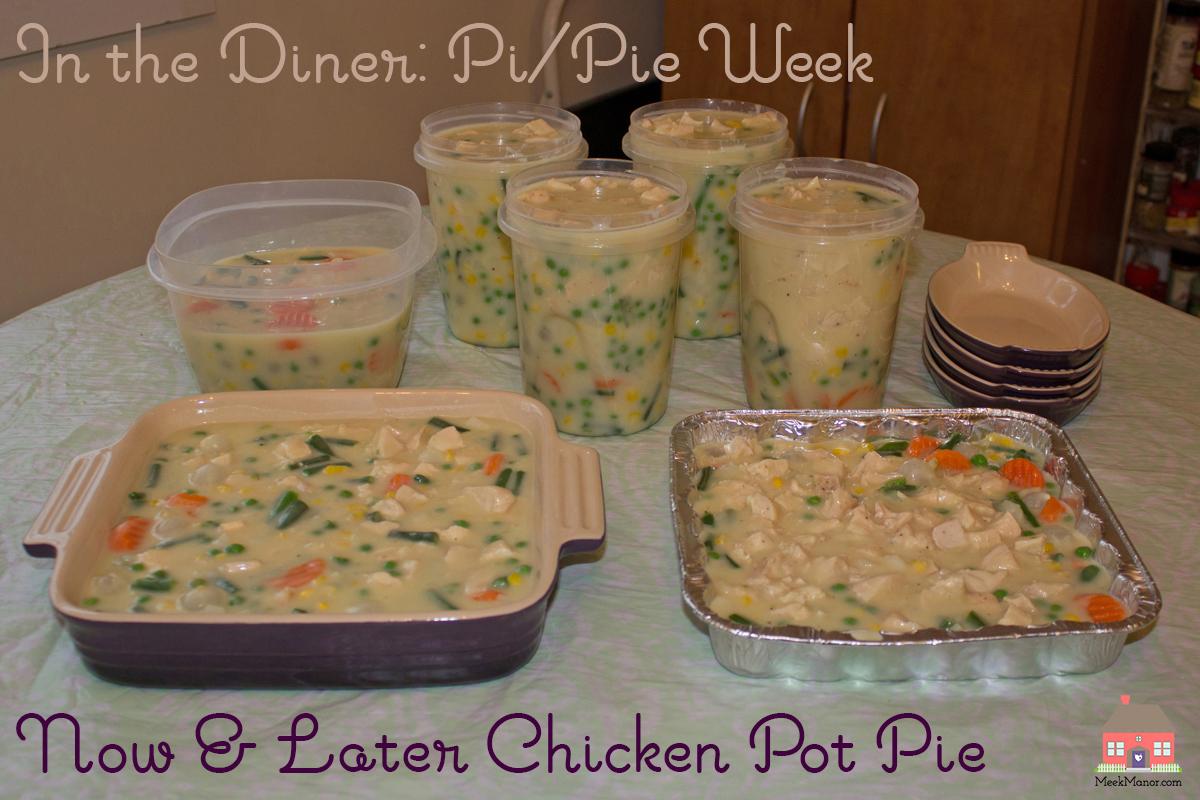 Pi/Pie Week: Now & Later Chicken Pot Pie