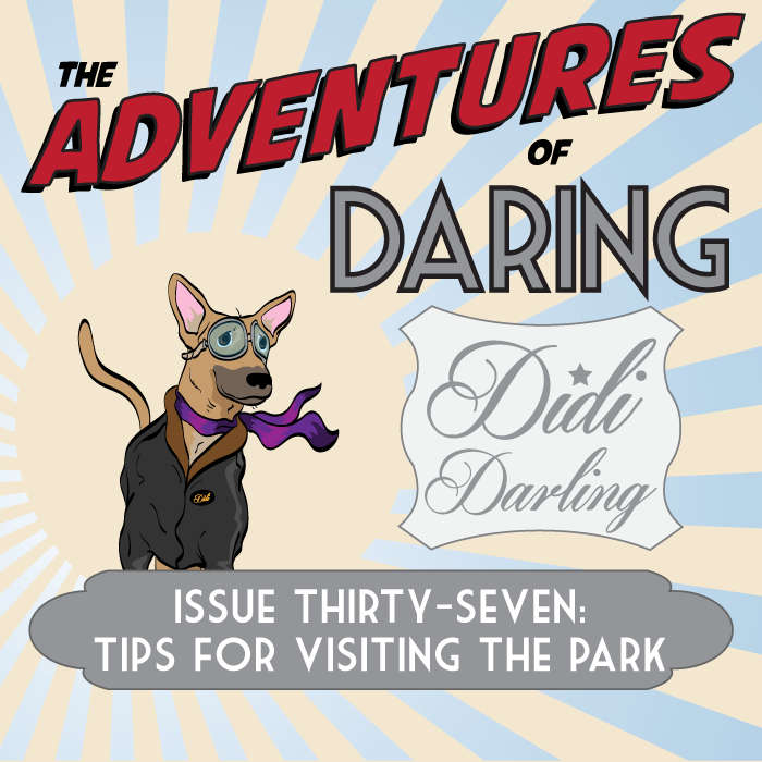 The Adventures of Daring Didi Darling–Issue Thirty-Seven: Tips for Visiting the Park