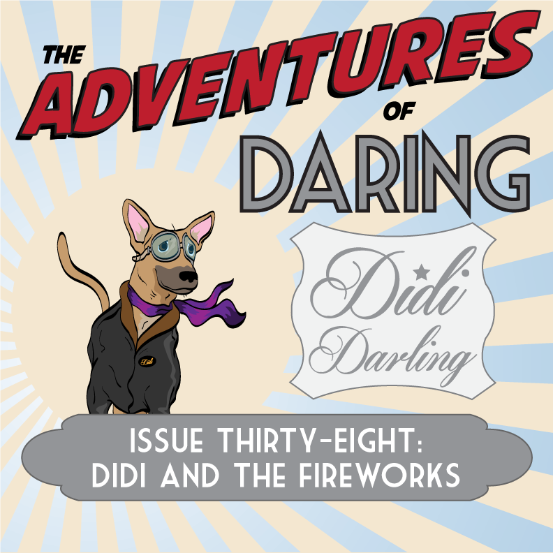 The Adventures of Daring Didi Darling–Issue Thirty-Eight: Didi and the Fireworks