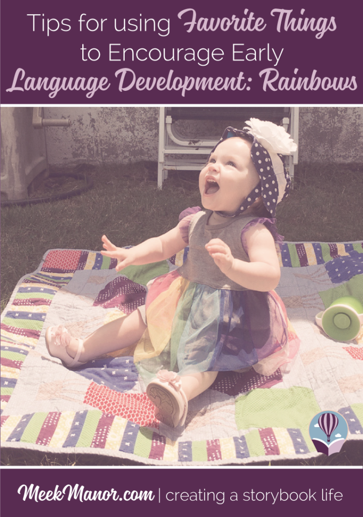 Tips for using Favorite Things to Encourage Early Language Development: Rainbows