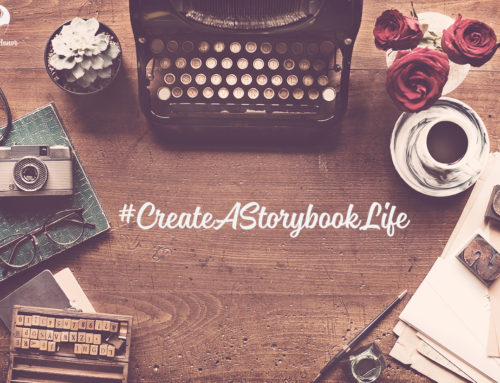 Embracing a Mantra: Create a Storybook Life